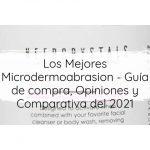 Los Mejores Microdermoabrasion - Guía de compra, Opiniones y Comparativa del 2021