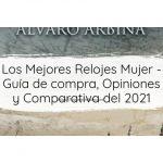 Los Mejores Relojes Mujer - Guía de compra, Opiniones y Comparativa del 2021
