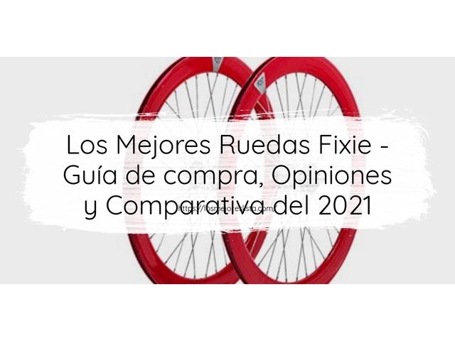 Las 10 mejores Ruedas Fixie   en 2021