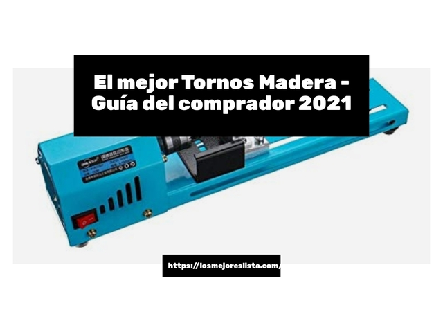 Las 10 mejores Tornos Madera  en 2021