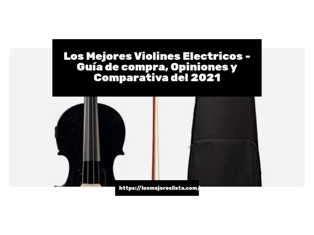 Las mejores 8 violines electricos de 2021
