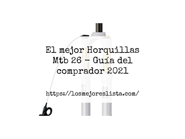 Las 10 mejores Horquillas Mtb 26   en 2021