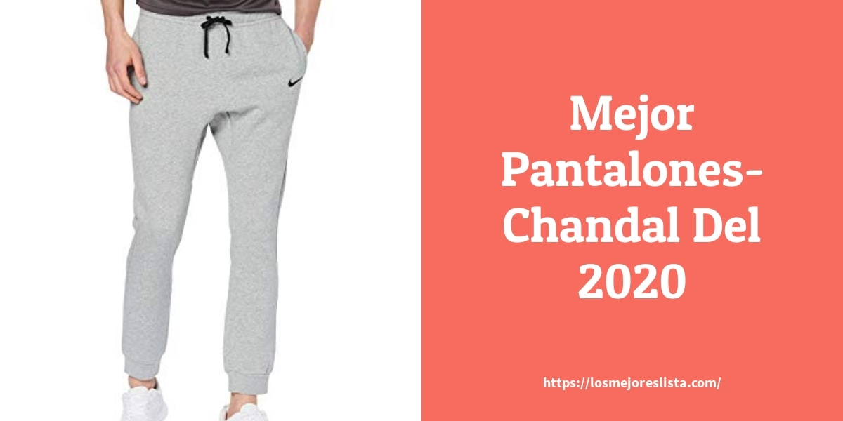 Las 10 mejores Pantalones Chandal  en 2021