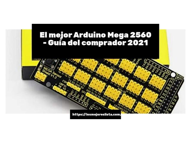 Los mejores 10 Arduino Mega 2560 – Guía de compra, Opiniones y Análisis en 2021