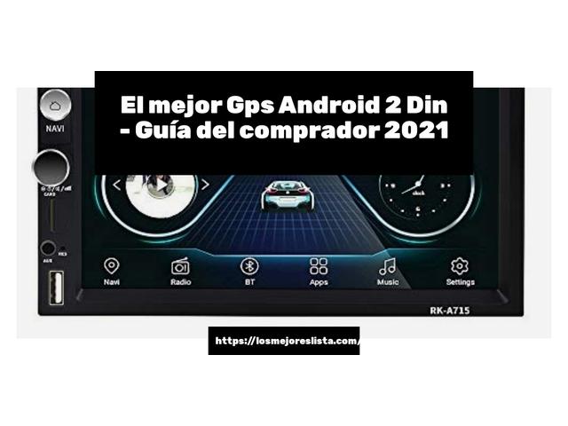 Los mejores 10 Gps Android 2 Din – Guía de compra, Opiniones y Análisis en 2021