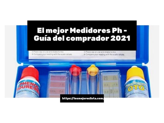 Los mejores 10 Medidores Ph – Guía de compra, Opiniones y Análisis en 2021