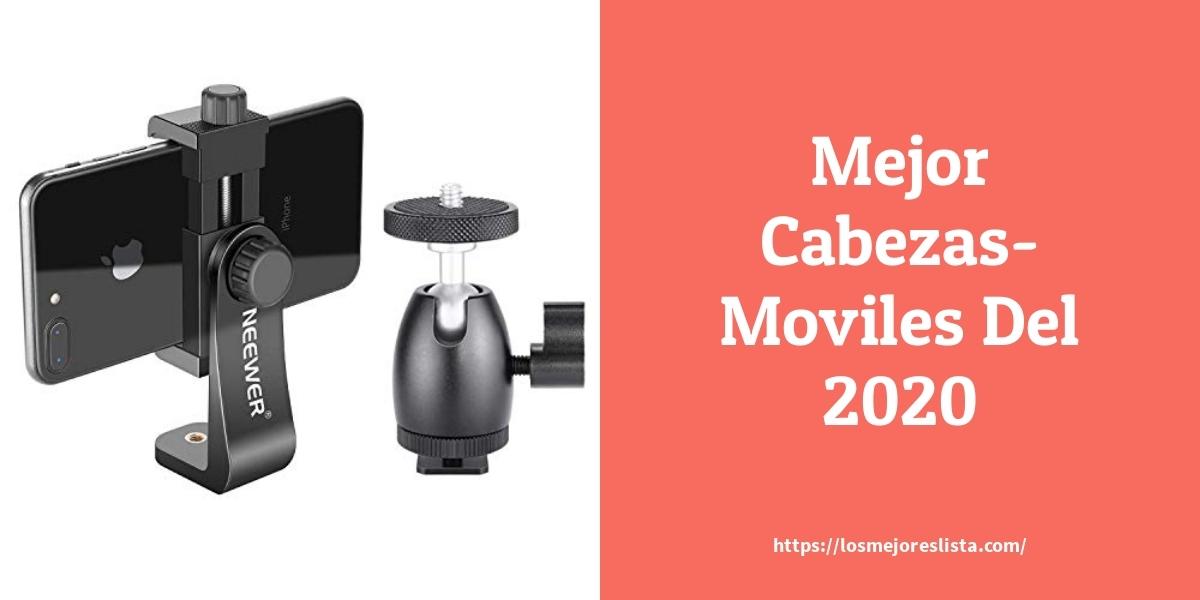 Los mejores 10 Cabezas Moviles – Guía de compra, Opiniones y Análisis en 2021
