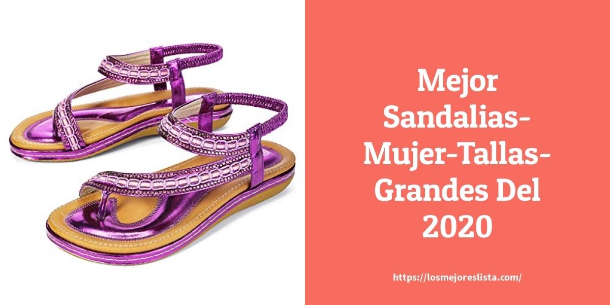 Los Mejores 10 Sandalias Mujer Tallas Grandes Guia De Compra Opiniones Y Analisis En 2020 Losmejoreslista Com