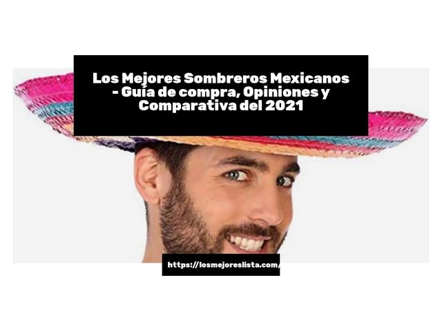 Las 10 mejores Sombreros Mexicanos  en 2021