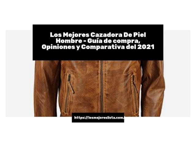 Los mejores 10 Cazadora De Piel Hombre – Guía de compra, Opiniones y Análisis en 2021