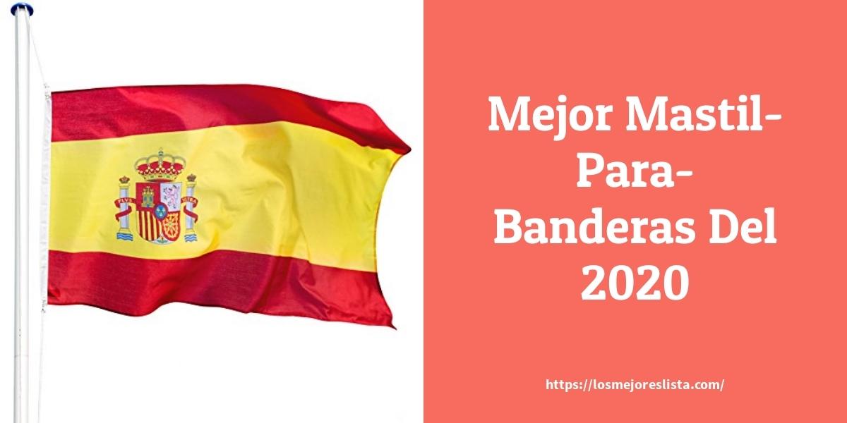 Los mejores 10 Mastil Para Banderas – Guía de compra, Opiniones y Análisis en 2021