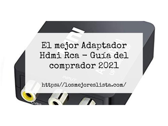 Los mejores 10 Adaptador Hdmi Rca – Guía de compra, Opiniones y Análisis en 2021