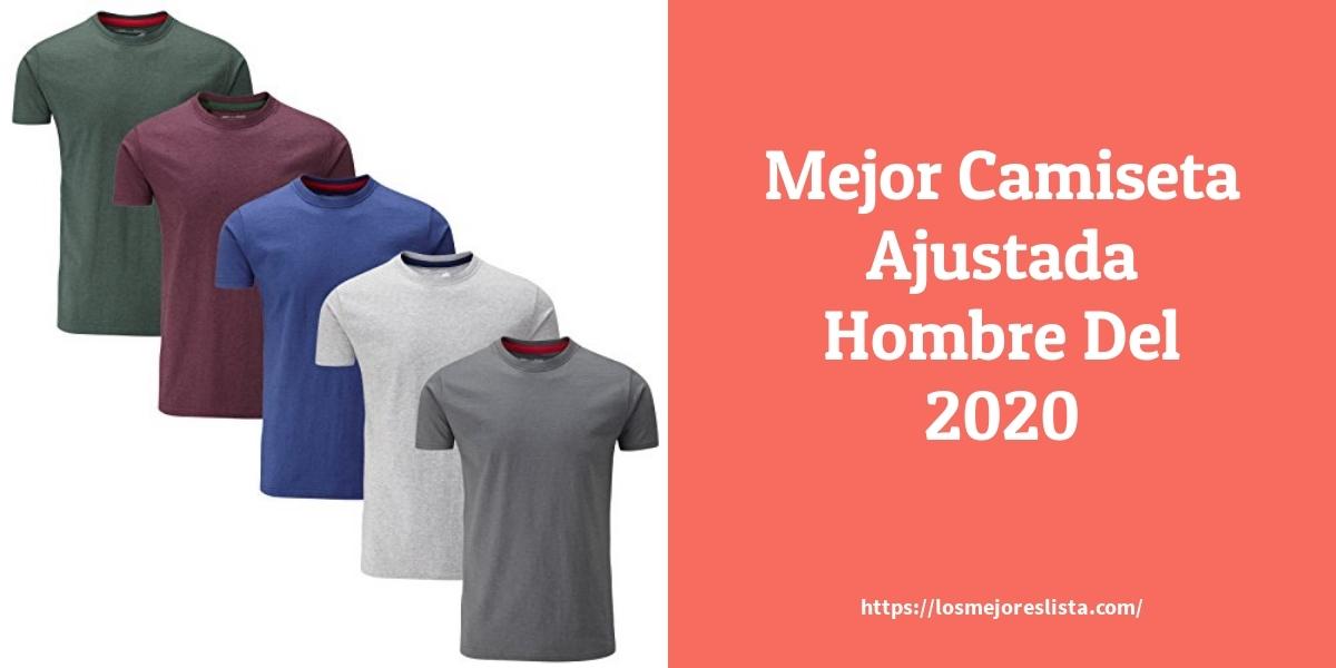 Los mejores 10 Camiseta Ajustada Hombre – Guía de compra, Opiniones y Análisis en 2021