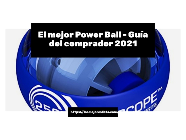 Los mejores 10 Power Ball – Guía de compra, Opiniones y Análisis en 2021