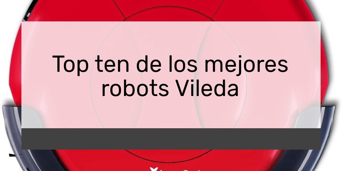 Top ten de los mejores robots Vileda