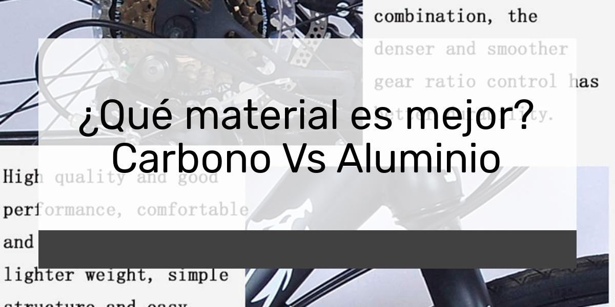Qué material es mejor Carbono Vs Aluminio