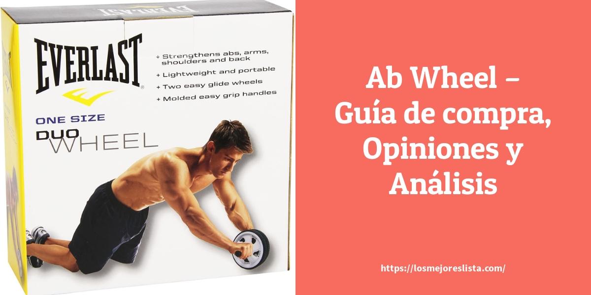 Los Mejores Ab Wheel – Guía de compra, Opiniones y Comparativa