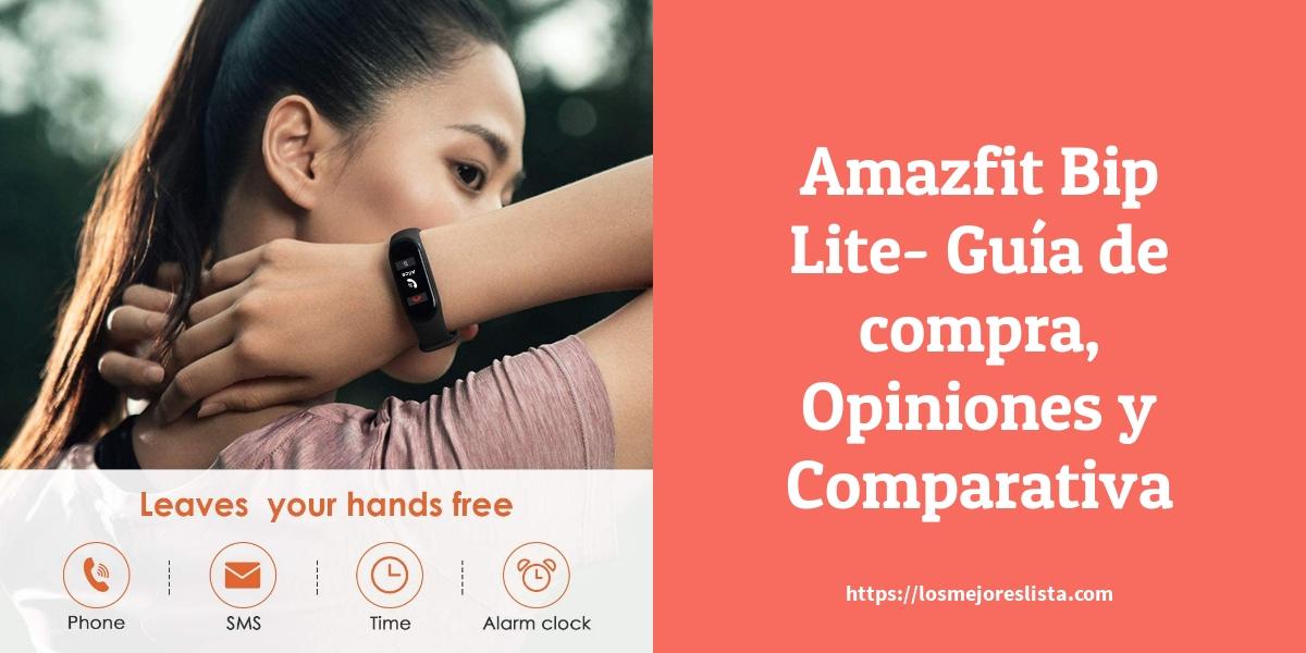 Amazfit Bip Lite- Guía de compra, Opiniones y Comparativa