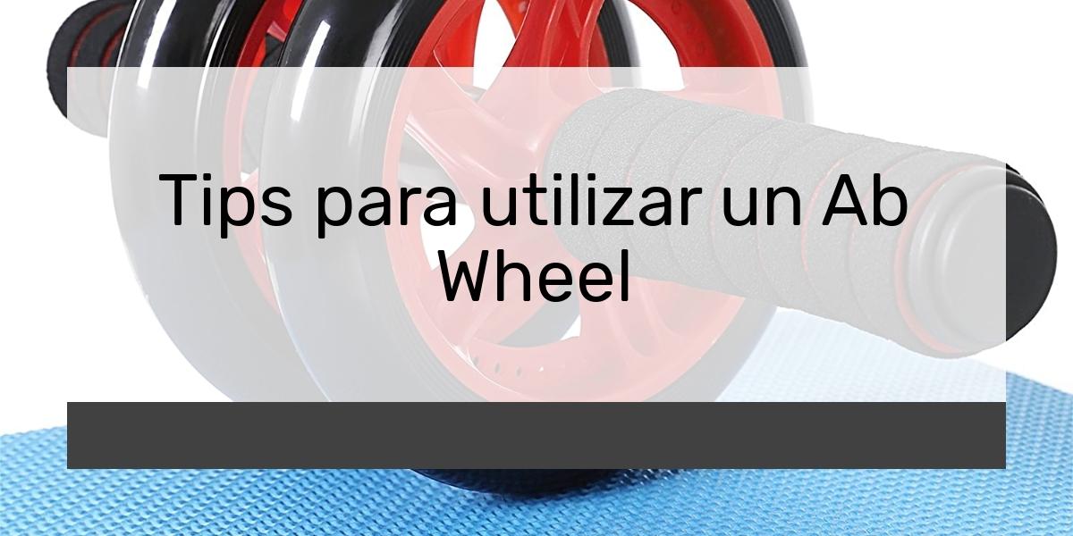 Tips para utilizar un Ab Wheel