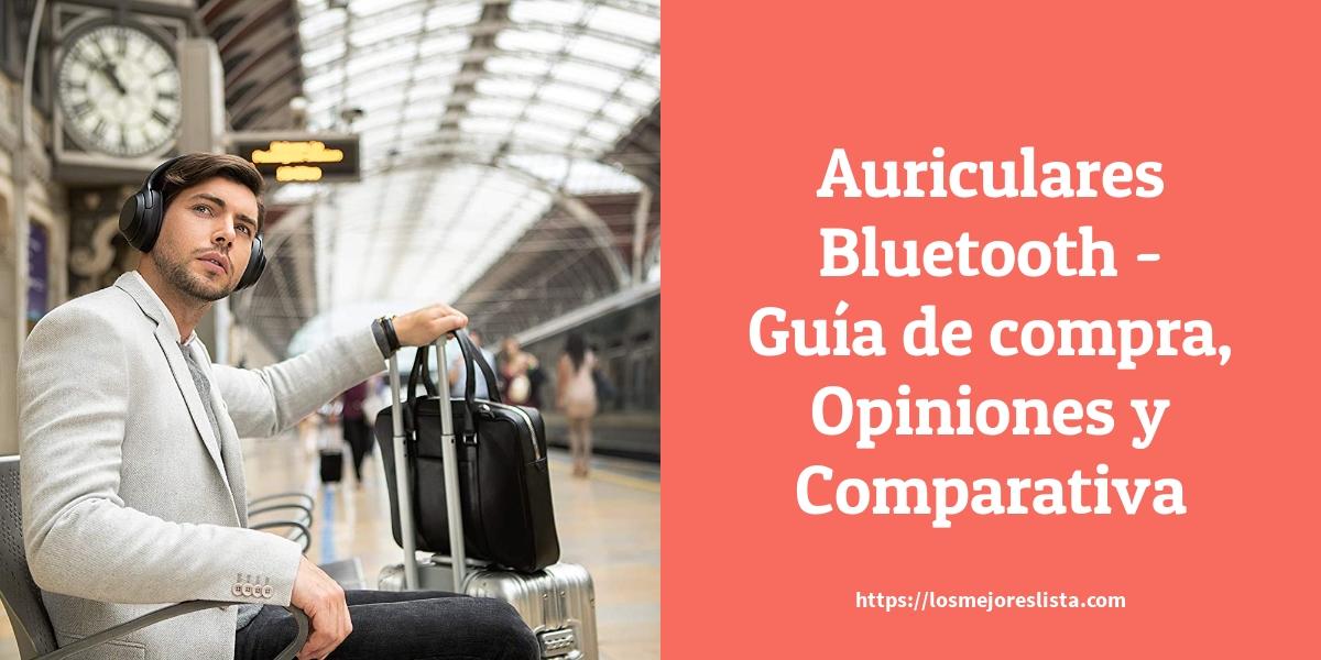 Auriculares Bluetooth Guía de compra Opiniones y Comparativa
