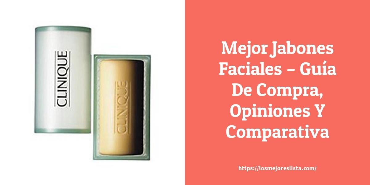 Mejor Jabones Faciales – Guía De Compra, Opiniones Y Comparativa