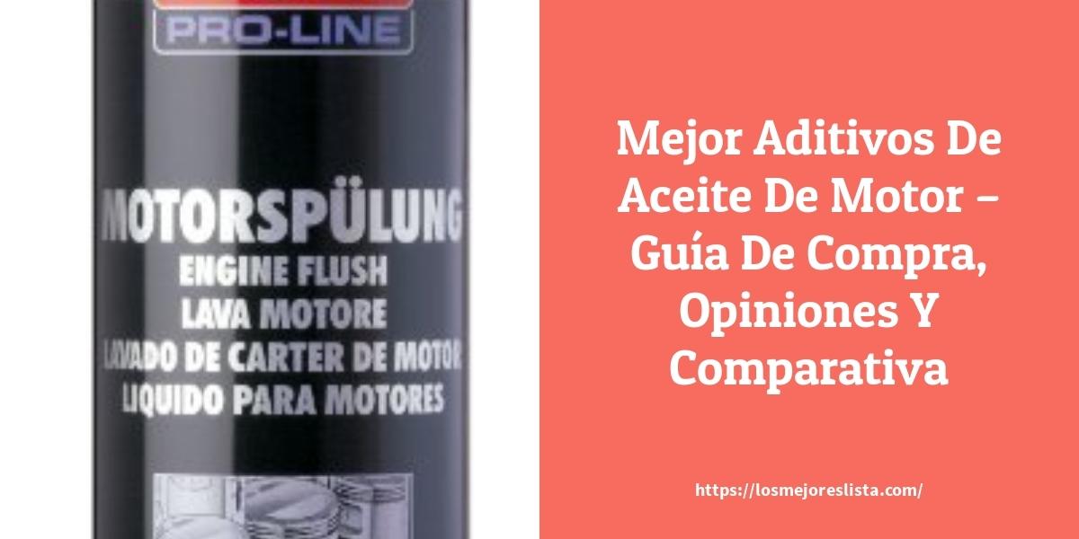 Mejor Aditivos De Aceite De Motor – Guía De Compra, Opiniones Y Comparativa