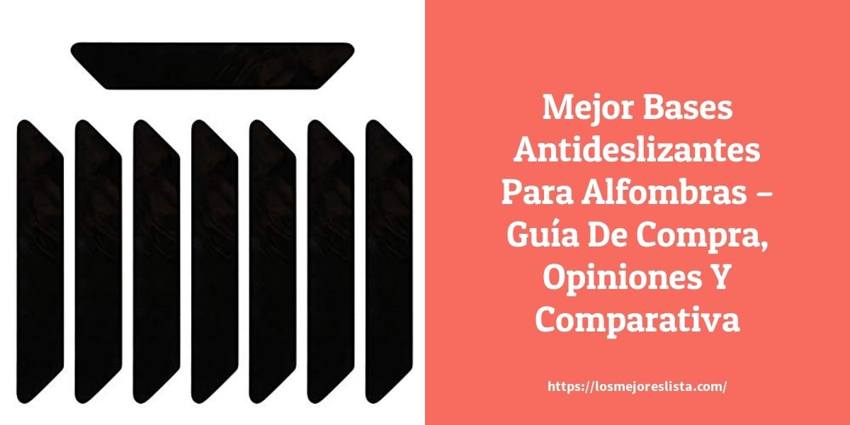 Mejor Bases Antideslizantes Para Alfombras – Guía De Compra, Opiniones Y Comparativa