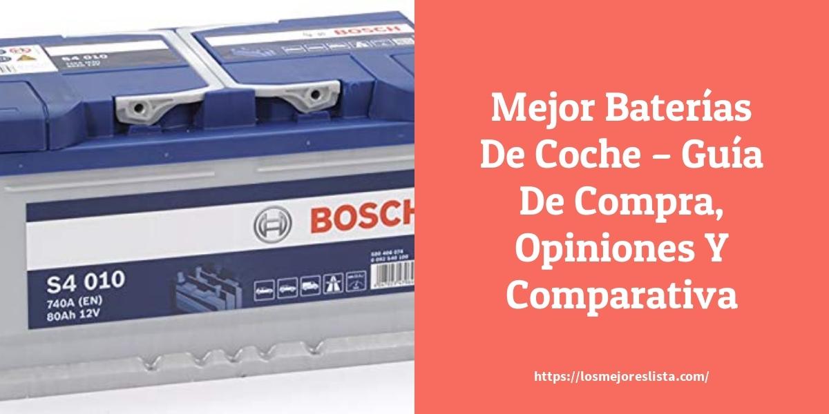 Mejor Baterías De Coche – Guía De Compra, Opiniones Y Comparativa