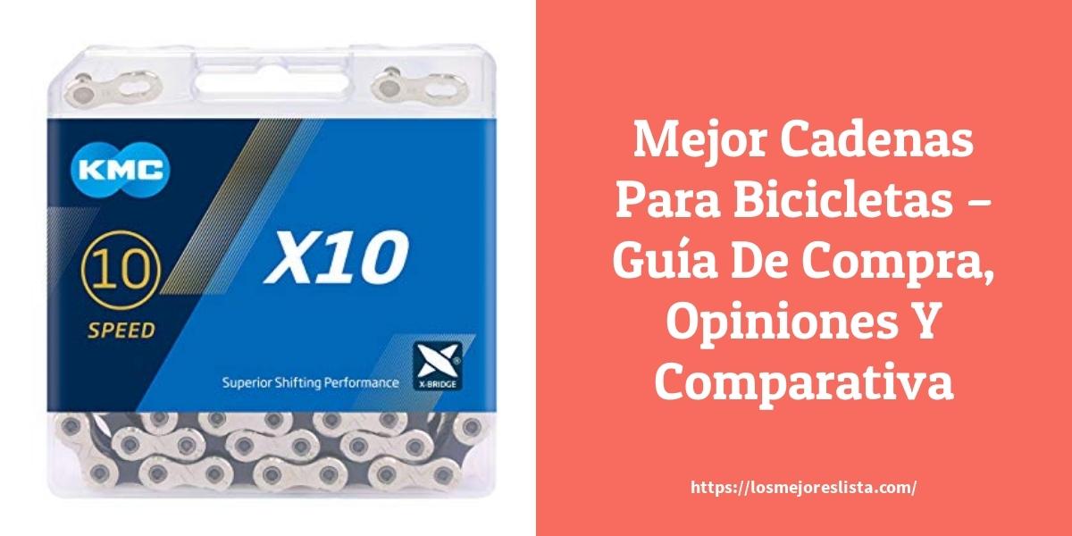 Mejor Cadenas Para Bicicletas – Guía De Compra, Opiniones Y Comparativa