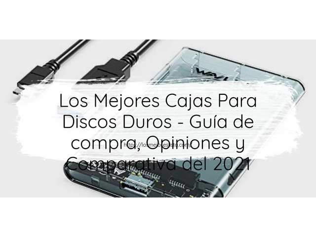 Mejor Cajas Para Discos Duros – Guía De Compra, Opiniones Y Comparativa