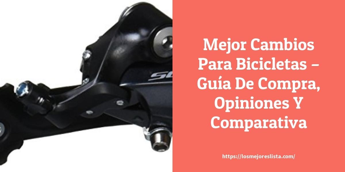 Mejor Cambios Para Bicicletas – Guía De Compra, Opiniones Y Comparativa