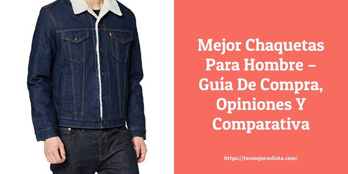 Mejor Chaquetas Para Hombre – Guía De Compra, Opiniones Y Comparativa