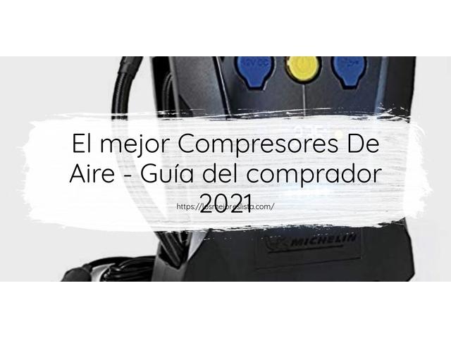 Mejor Compresores De Aire – Guía De Compra, Opiniones Y Comparativa