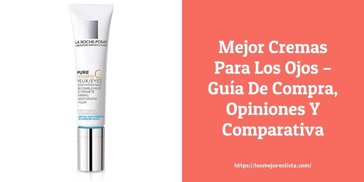 Mejor Cremas Para Los Ojos – Guía De Compra, Opiniones Y Comparativa