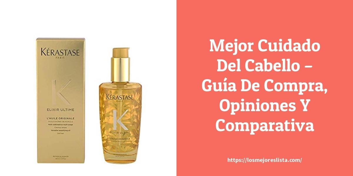 Mejor Cuidado Del Cabello – Guía De Compra, Opiniones Y Comparativa