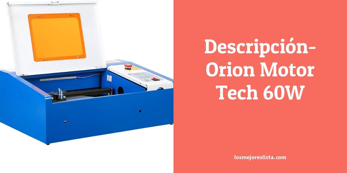 Descripción Orion Motor Tech 60W