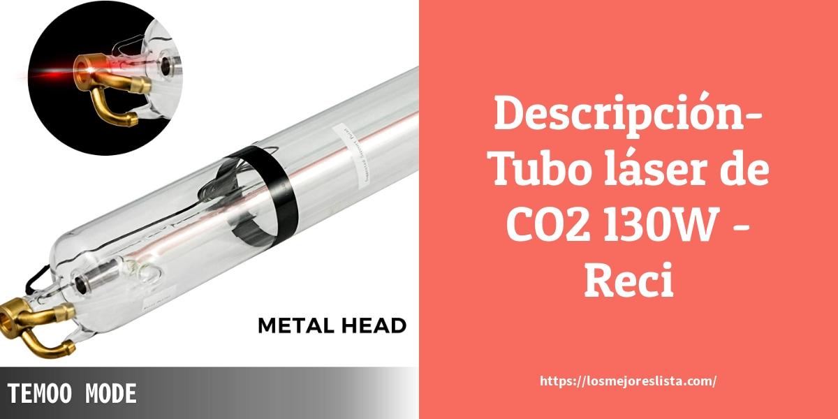 Descripción Tubo láser de CO2 130W Reci