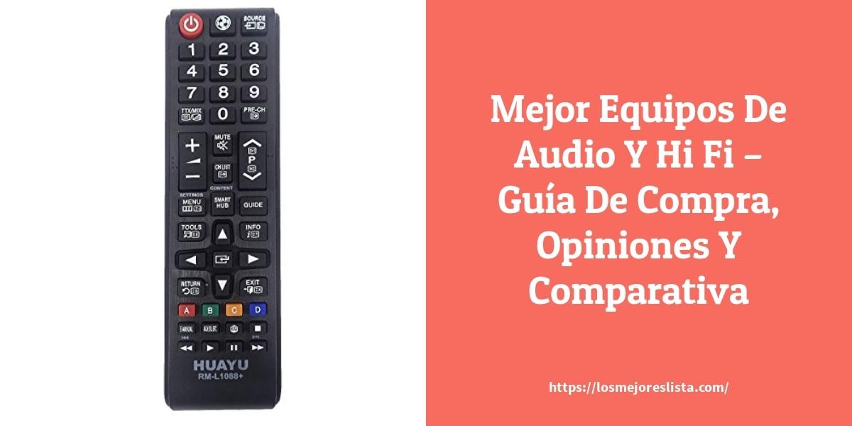 Mejor Equipos De Audio Y Hi Fi – Guía De Compra, Opiniones Y Comparativa