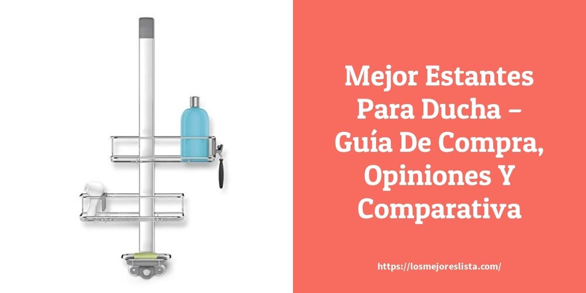 Mejor Estantes Para Ducha – Guía De Compra, Opiniones Y Comparativa