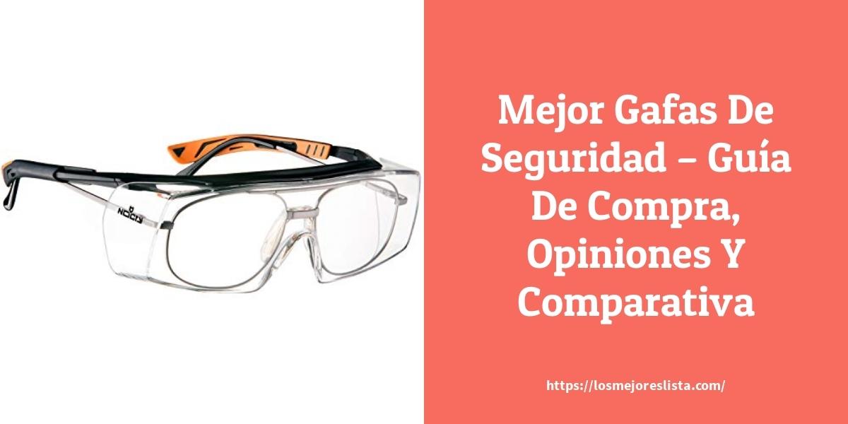 Mejor Gafas De Seguridad – Guía De Compra, Opiniones Y Comparativa