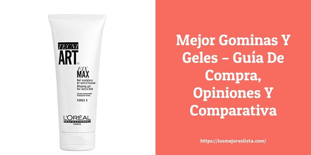 Mejor Gominas Y Geles – Guía De Compra, Opiniones Y Comparativa