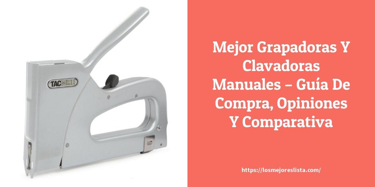 Mejor Grapadoras Y Clavadoras Manuales – Guía De Compra, Opiniones Y Comparativa