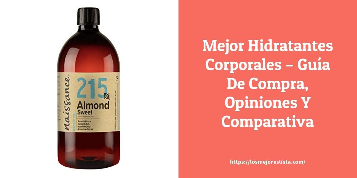Mejor Hidratantes Corporales – Guía De Compra, Opiniones Y Comparativa