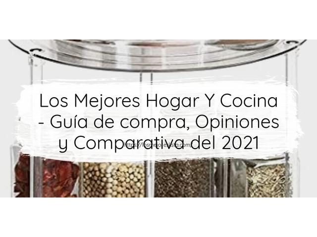 Mejor Hogar Y Cocina – Guía De Compra, Opiniones Y Comparativa