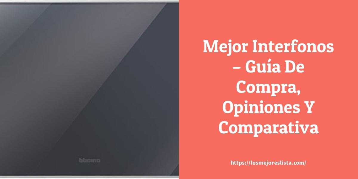 Mejor Interfonos – Guía De Compra, Opiniones Y Comparativa