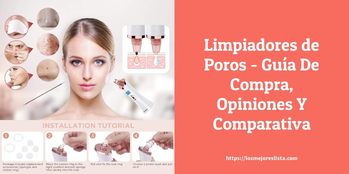 Limpiadores de Poros Guía De Compra Opiniones Y Comparativa