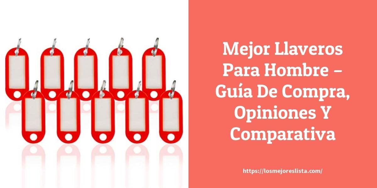Mejor Llaveros Para Hombre – Guía De Compra, Opiniones Y Comparativa
