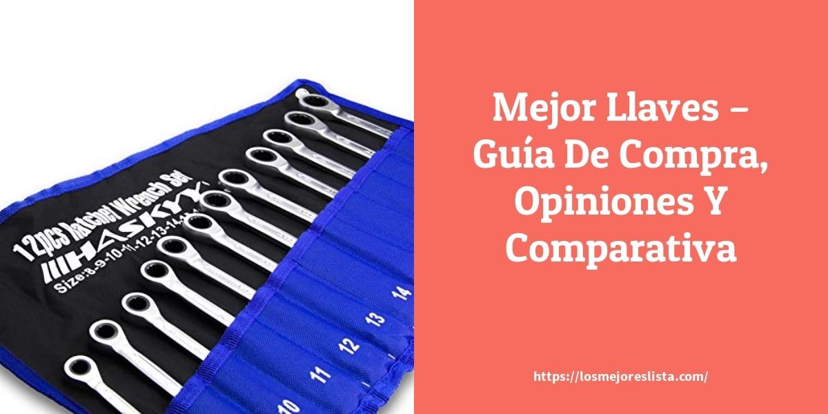 Mejor Llaves – Guía De Compra, Opiniones Y Comparativa