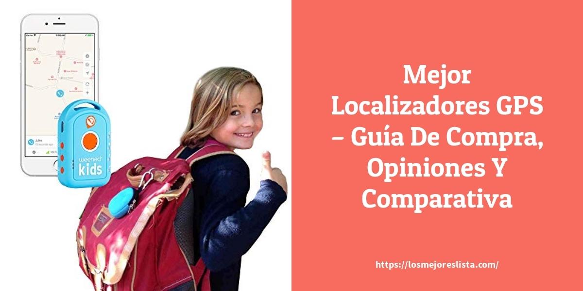 Mejor Localizadores GPS – Guía De Compra, Opiniones Y Comparativa