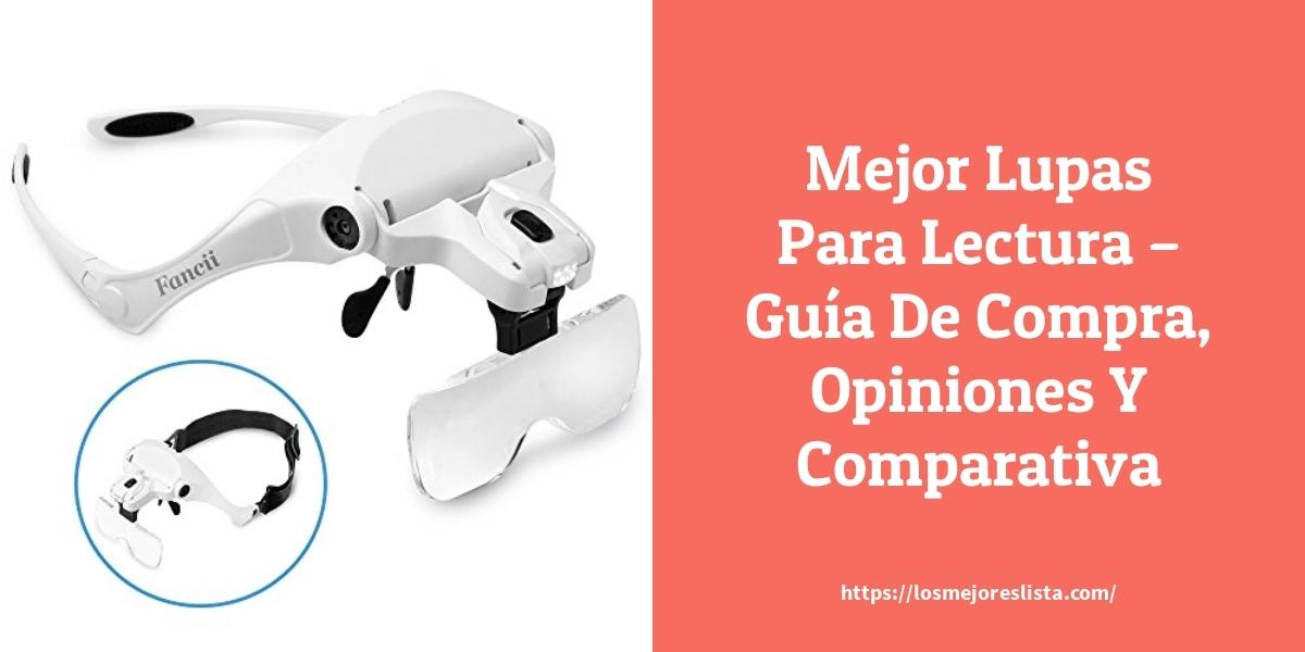 Mejor Lupas Para Lectura – Guía De Compra, Opiniones Y Comparativa